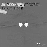HUBINEK & SPERBEL - Can't Stop (Pearls For Pigs/KNM)
