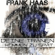 FRANK HAAS - Deine Tränen Kommen Zu Spät (Fiesta/KNM)