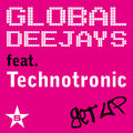 GLOBAL DEEJAYS FEAT. TECHNOTRONIC - Get Up (Superstar/DMD)