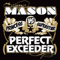 MASON VS. PRINCESS SUPERSTAR - Perfect (Exceeder) (Ministry Of Sound/DMD)