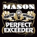 MASON VS. PRINCESS SUPERSTAR - Perfect (Exceeder) (Ministry Of Sound/DMD)