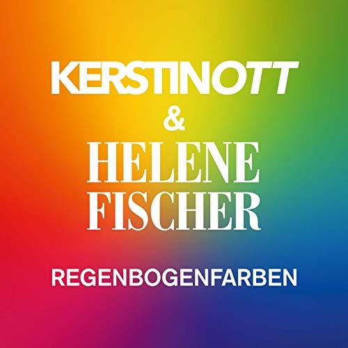 KERTIN OTT & HELENE FISCHER - Regenbogenfarben (Polydor/Universal/UV)