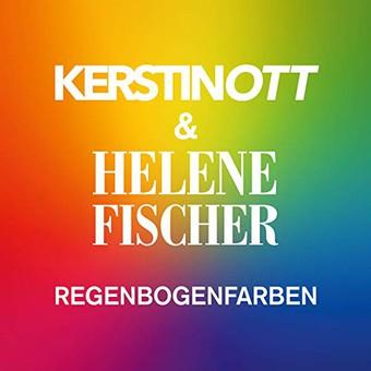 KERSTIN OTT & HELENE FISCHER - Regenbogenfarben (Polydor/Universal/UV)