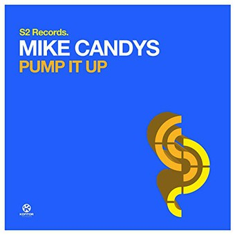 MIKE CANDYS - Pump It Up (S2/Kontor/KNM)
