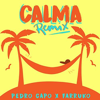 PEDRO CAPÒ & FARRUKO - Calma (Sony Music Latin)