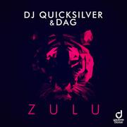 DJ QUICKSILVER & DAG - Zulu (You Love Dance/Planet Punk/KNM)