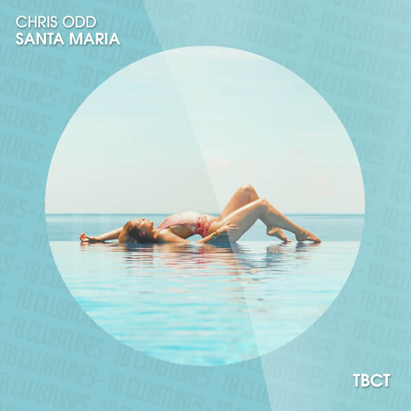 CHRIS ODD - Santa Maria (Toka Beatz/Believe)