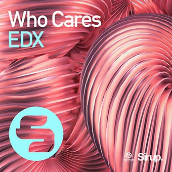 EDX - Who Cares (Sirup/Kontor/KNM)