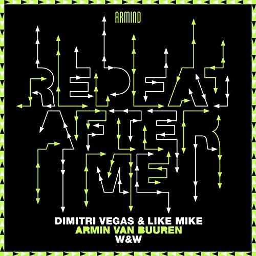 DIMITRI VEGAS & LIKE MIKE, ARMIN VAN BUUREN & W&W - Repeat After Me (Armada/Kontor/KNM)