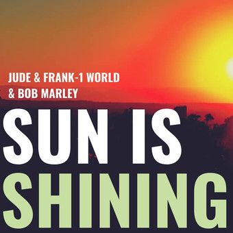 JUDE & FRANK, 1WORLD & BOB MARLEY - Sun Is Shining (RCA/Sony)