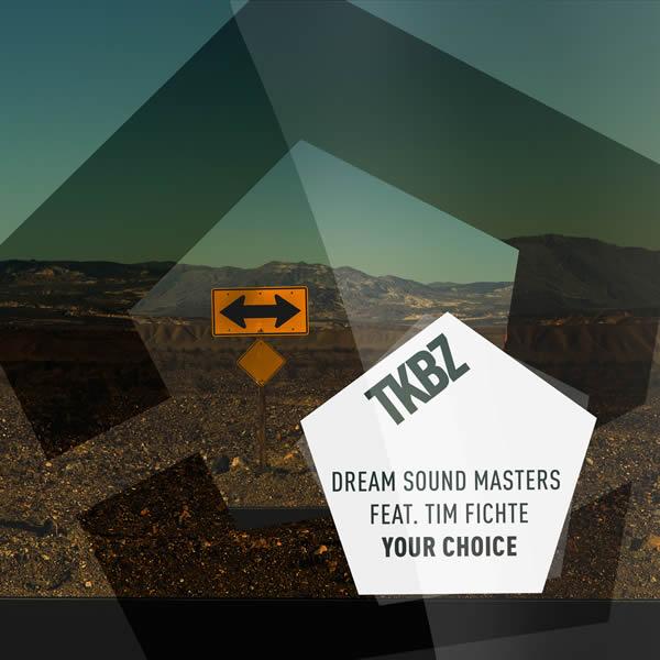 DREAM SOUND MASTERS FEAT. TIM FICHTE - Your Choice (Tkbz Media/Virgin/Universal/UV)
