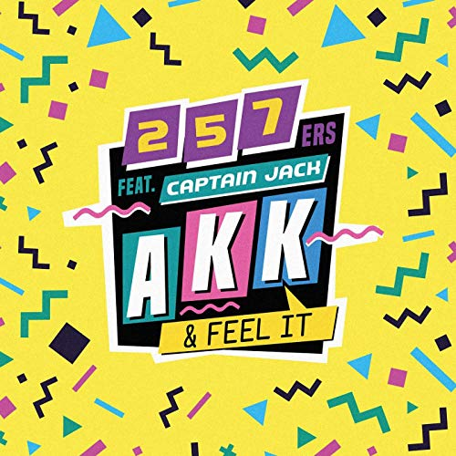 257ERS FEAT. CAPTAIN JACK - Akk & Feel It (Selfmade/Universal/UV)