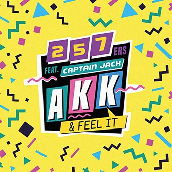 257ERS FEAT. CAPTAIN JACK - Akk & Feel It (Selfmade/Universal/UV)