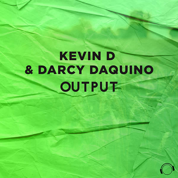 KEVIN D & DARCY DAQUINO - Output (Mental Madness/KNM)