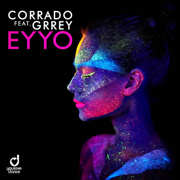 CORRADO FEAT. GRREY - Eyyo (You Love Dance/Planet Punk/KNM)