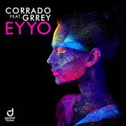 CORRADO FEAT. GRREY - Eyyo (You Love Dance/Planet Punk/KNM)
