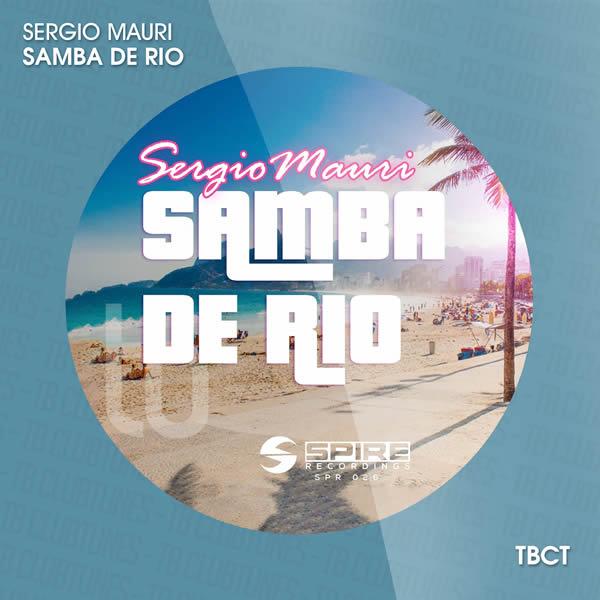 SERGIO MAURI - Samba De Rio (Toka Beatz/Believe)