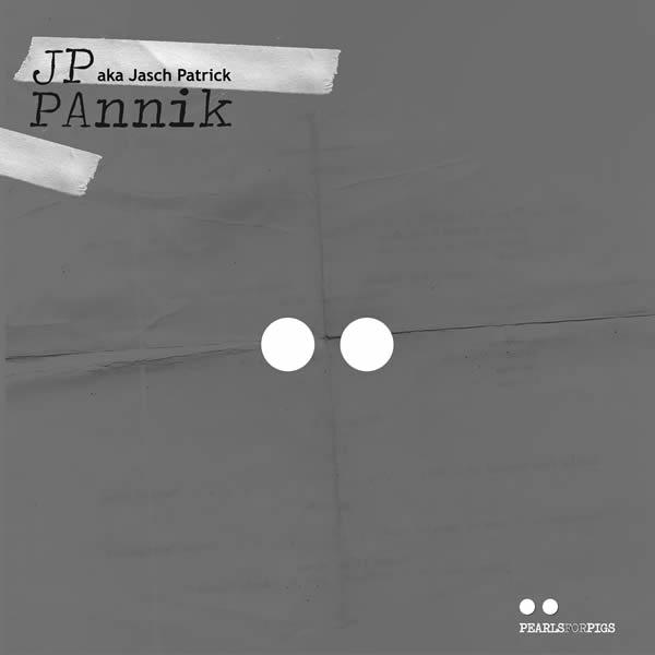 JP AKA JASCH PATRICK - Pannik (Pearls For Pigs/KNM)