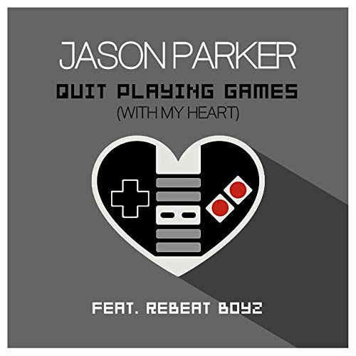 JASON PARKER FEAT. REBEAT BOYZ - Quit Playing Games (With My Heart) (Sounds United)
