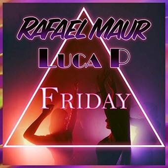 RAFAEL MAUR FEAT. LUCA P - Friday (XWaveZ/KHB)