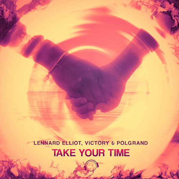 LENNARD ELLIOT, VICTORY & POLGRAND - Take Your Time (Mental Madness/KNM)