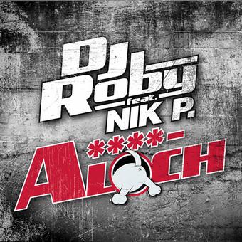 DJ ROBY FEAT. NIK P. - A****loch (Ariola/Sony)