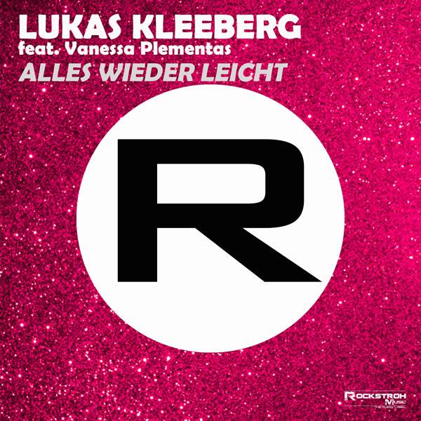 LUKAS KLEEBERG FEAT. VANESSA PLEMENTAS - Alles Wieder Leicht (Rockstroh Music/KNM)