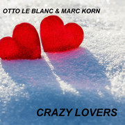 OTTO LE BLANC & MARC KORN - Crazy Lovers (C 47/A 45/KNM)