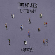 TOM WALKER - Just You & I (Relentless Records/Sony)