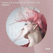 FREAKY DJS & ALASTOR UCHIHA FEAT. PIPA - Dance (Tb Urban/Believe)