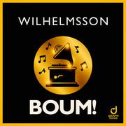 WILHELMSSON - Boum! (You Love Dance/Planet Punk/KNM)