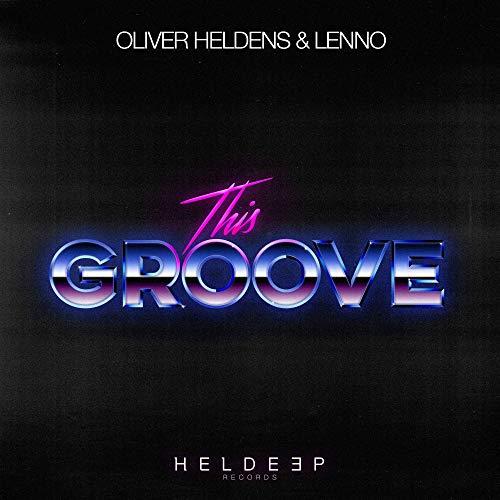 OLIVER HELDENS & LENNO - This Groove (Heldeep/Spinnin/FUGA)