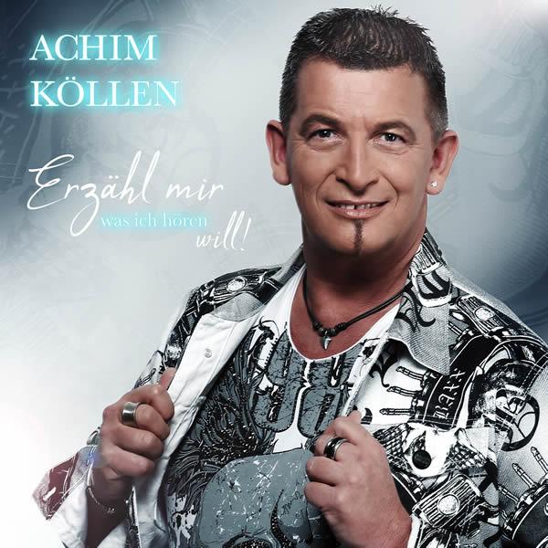 ACHIM KÖLLEN - Erzähl Mir Was Ich Hören Will (Fiesta/KNM)