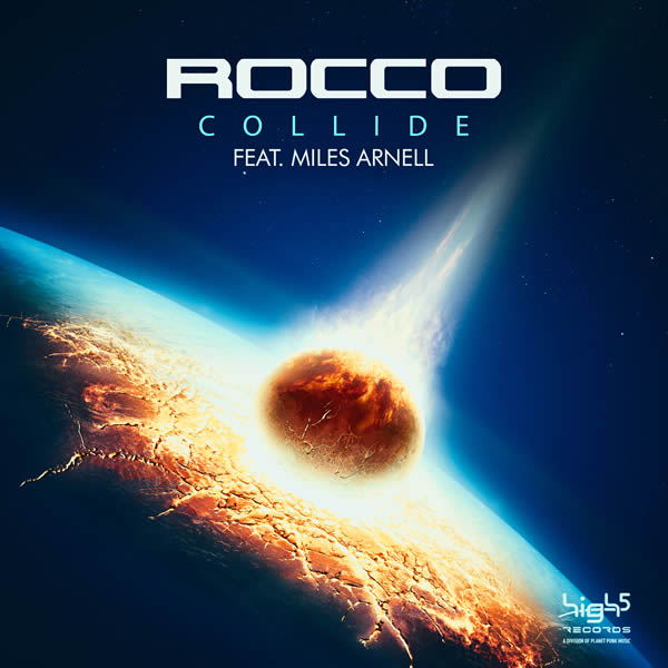 ROCCO FEAT. MILES ARNELL - Collide (High 5/Planet Punk/KNM)