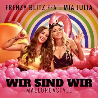 FRENZY BLITZ FEAT. MIA JULIA - Wir Sind Wir (Mallorcastyle) (Xtreme Sound)