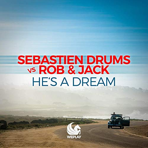 SEBASTIEN DRUMS VS. ROB & JACK - He's A Dream (WePLAY/Warner)