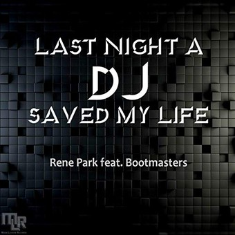 RENE PARK FEAT. BOOTMASTERS - Last Night A DJ Saved My Life (Musiclovers/Believe)