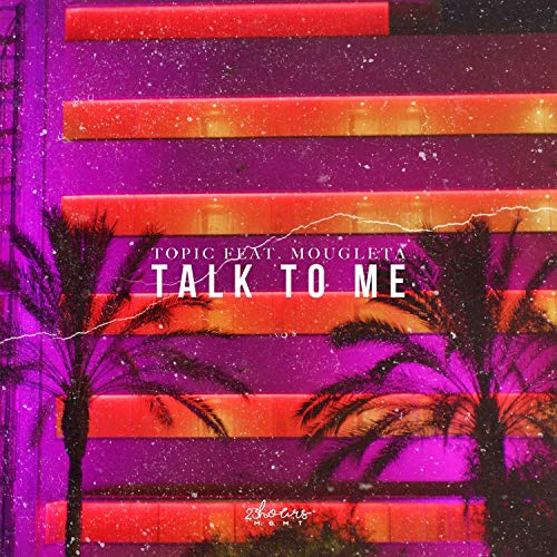 TOPIC FEAT. MOUGLETA - Talk To Me (23Hours/recordjet)