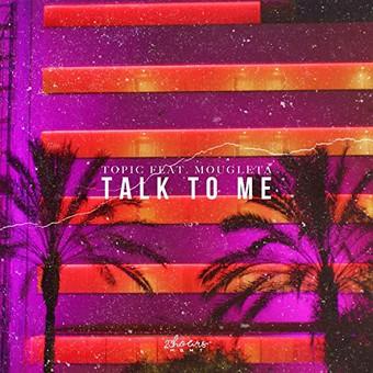 TOPIC FEAT. MOUGLETA - Talk To Me (23Hours/recordjet)