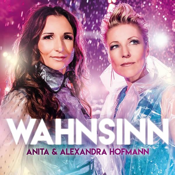 ANITA & ALEXANDRA HOFMANN - Wahnsinn (DA Music)