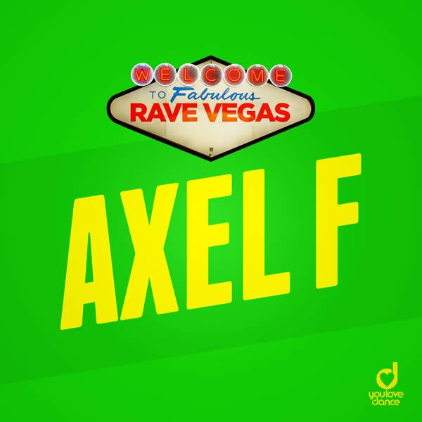 RAVE VEGAS - Axel F (You Love Dance/Planet Punk/KNM)