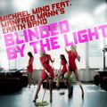 MICHAEL MIND FEAT. MANFRED MANN'S EARTH BAND - Blinded By The Light (Kontor/DMD/Edel)