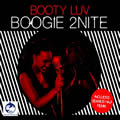 BOOTY LUV - Boogie 2Nite (Hed Kandi/Urban/DMD/Universal/UV)
