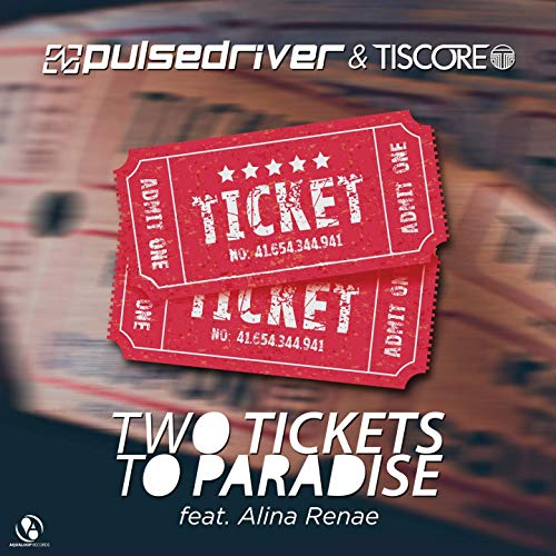 PULSEDRIVER & TISCORE FEAT. ALINA RENAE - Two Tickets To Paradise (Aqualoop/Believe)