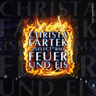 CHRISTA FARTEK - Feuer Und Eis (3select Rmx) (3select)