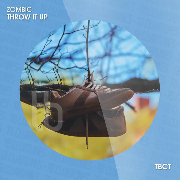 ZOMBIC - Throw It Up (TB Clubtunes/Tokabeatz/Believe)
