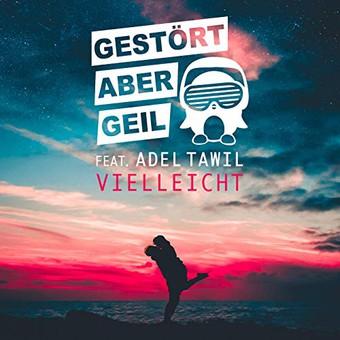 GESTÖRT ABER GEIL FEAT. ADEL TAWIL - Vielleicht (Polydor/Universal/UV)
