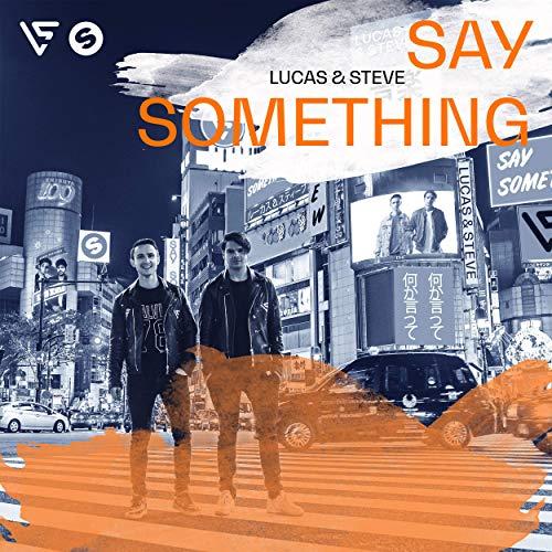 LUCAS & STEVE - Say Something (Spinnin/Warner)