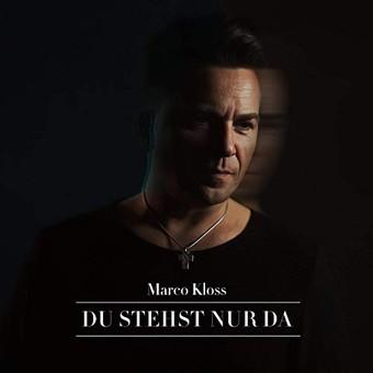 MARCO KLOSS - Du Stehst Nur Da (New Radiola)
