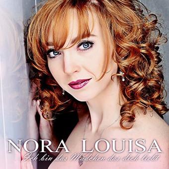NORA LOUISA - Ich Bin Das Mädchen Das Dich Liebt (BM Records)